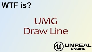 WTF Is? UMG: Draw Line in Unreal Engine 4 ( UE4 )