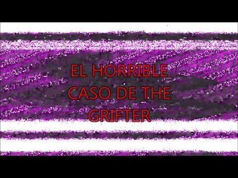 EL horrible caso de the grifter creepypasta
