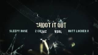 2 Chainz x Worl x Hott LockedN x Sleepy Rose  - Shoot It Out [Official Audio]
