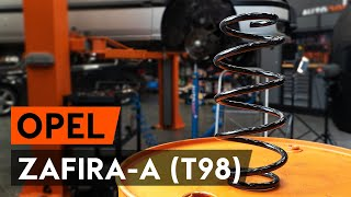 How to change front springs / front coil springs on OPEL ZAFIRA-A 1 (T98) [TUTORIAL AUTODOC]
