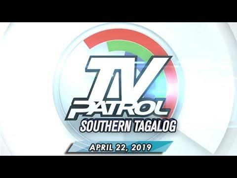 TV Patrol Southern Tagalog - April 22, 2019