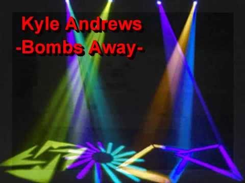 Kyle Andrews - Bombs Away (Download link in description)