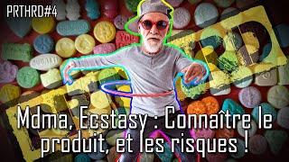 ECSTASY, MDMA, CONNAITRE LE PRODUIT ET LES RISQUES | Party Hard #4