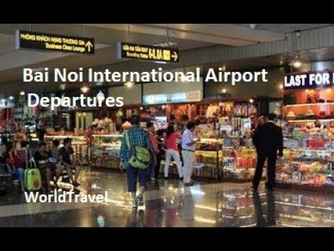 Tour of Bai Noi International Airport Departures level.