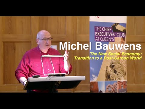 Michel Bauwens - The New Social Economy: Transition to a Post-Carbon World