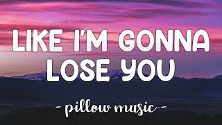 Like I'm Gonna Lose You - Meghan Trainor (Feat. John Legend) (Lyrics) 🎵