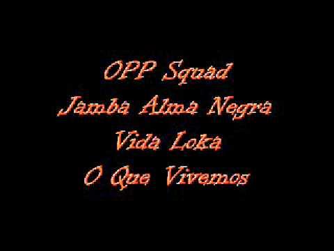 Willy Boy, Mtk (OPP Squad), Jamba Alma Negra & Vida Loka (Poluiçao Sonora) - O Que Vivemos