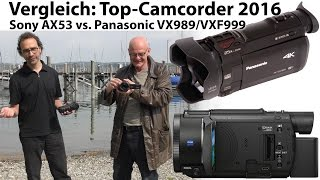 Test Sony AX53 vs Panasonic VX989 VXF999 - Top-4K-Camcorder 2016