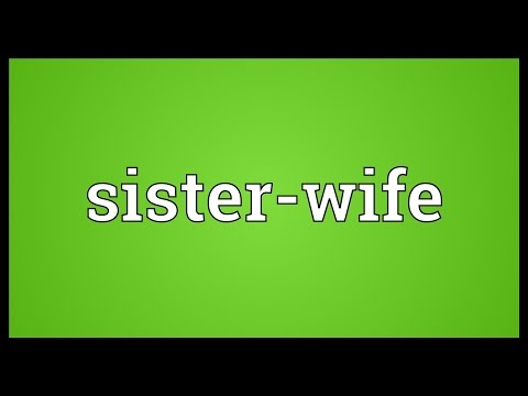 Sister-wife Meaning
