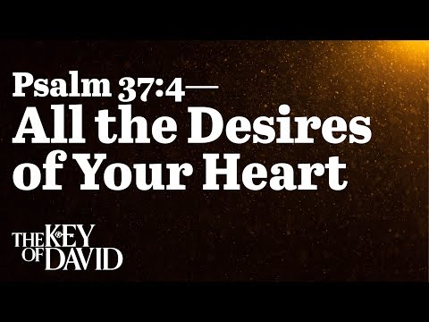 Psalm 37:4—All the Desires of Your Heart