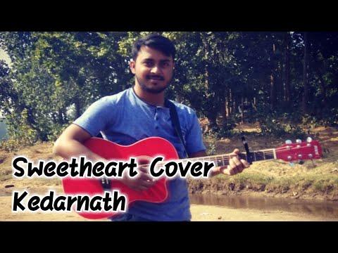 Sweetheart Cover | Kedarnath | Subham Kumar | Sushant Singh Rajput |Dev Negi | Sara Ali Khan