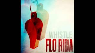 Flo Rida- Whistle [HQ + Lyrics]