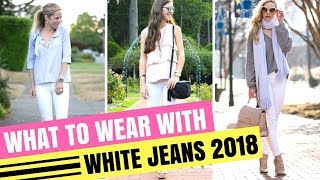 HOW TO STYLE WITH SKINNY WHITE JEANS | LOOKBOOK FOR WOMAN 2018