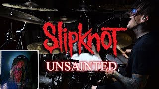 "HOW TO PLAY Slipknot ""Unsainted"" Drum Cover"