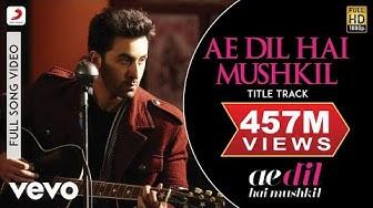 Ae Dil Hai Mushkil Title Track Full Video - Ranbir, Anushka, Aishwarya Arijit Pritam