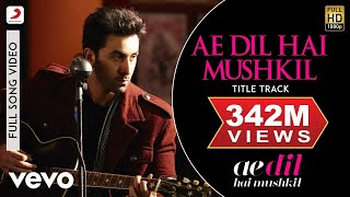 Download Mp3 Ae Dil Hai Mushkil Title Track Full Video - Ranbir, Anushka, Aishwarya|arijit|pr