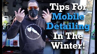 Tips For Mobile Detailing In The Winter!