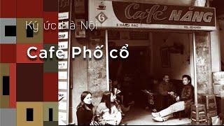 Ký ức Hà Nội: Cafe phố cổ Hà nội
