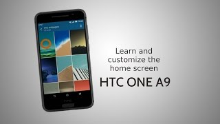 htc one a9 learn and customize the home screen tutorial