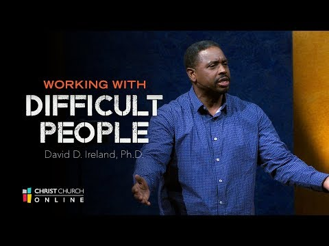 Working with Difficult People I Christ Church I Dr. David Ireland