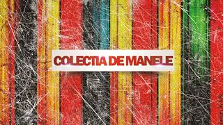 Colectia de manele - Colaj Manele Vechi - Vol.7
