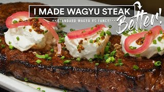 I made WAGYU BETTER! Wagyu Steak vs FANCY Wagyu Beef!