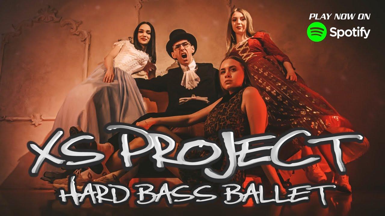 XS Project - Hard Bass Ballet