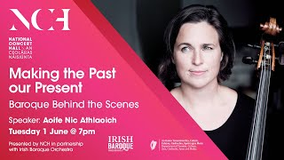 Aoife Nic Athlaoich: Baroque Behind the Scenes