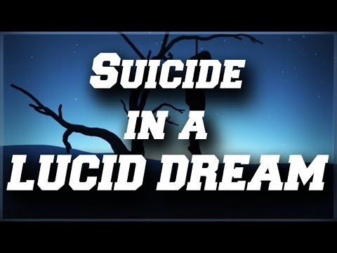 Suicide In A Lucid Dream - My Experience