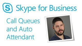 Skype Academy: Call Queues and Auto Attendant