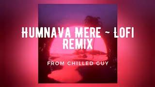 Humnava Mere ~ lofi remix (slowed & reverbed)   Jubin Nautiyal
