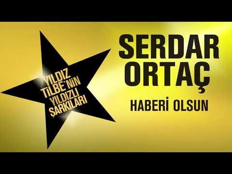 Serdar Ortaç - Haberi Olsun Sözleri (Yıldız Tilbe'nin Yıldızlı Şarkıları)