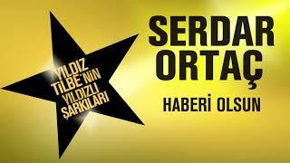 Serdar Ortaç - Haberi Olsun (Yıldız Tilbe'nin Yıldızlı Şarkıları)