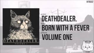 """Born With a Fever"" by Deathdealer."