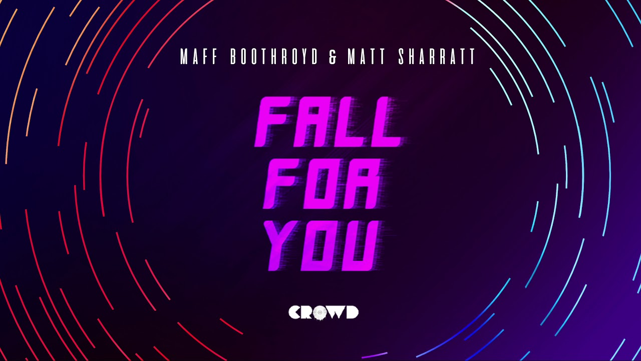 Maff Boothroyd & Matt Sharratt - Fall For You