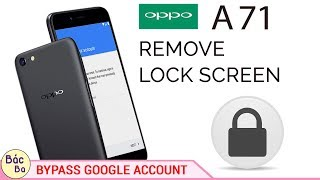 Remove Screen Lock And Bypass Google Account Oppo A71