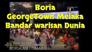 BORIA ASLI OMARA khas George Town Melaka diistihar UNESCO Bandar Warisan Dunia