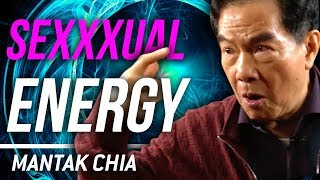 SEX AND ENERGY IS THE ULTIMATE LIFE FORCE - Mantak Chia