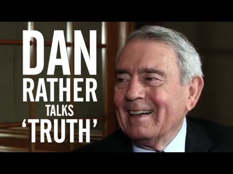 Dan Rather Talks 'Truth' and the Story That Ended His CBS Evening News Run