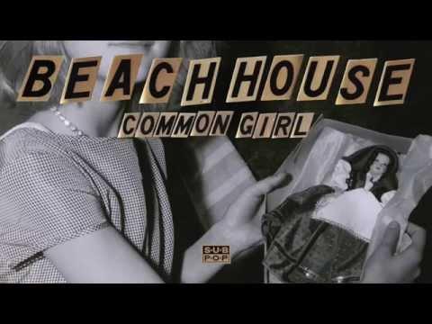 Beach House - Common Girl