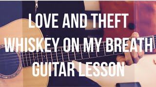 Love and Theft - Whiskey on my Breath - Guitar Lesson (Chords and Strumming