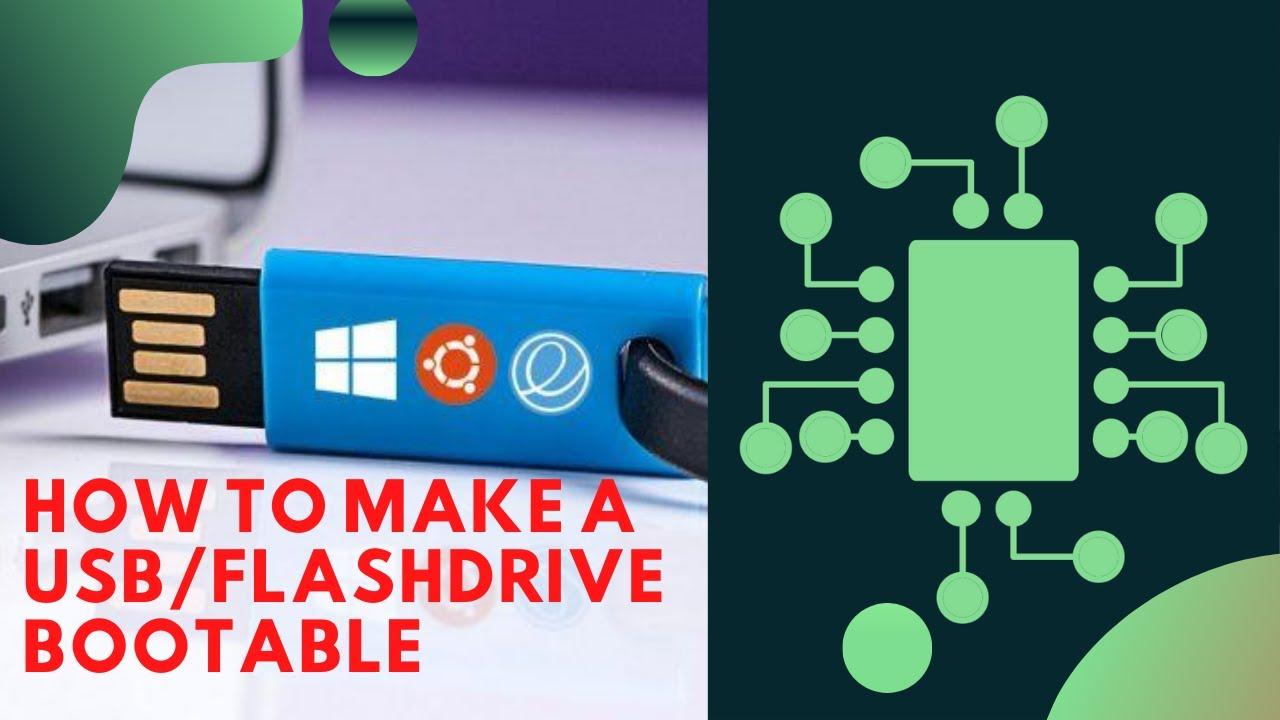 How To Make Usb  Flash Drive Bootable