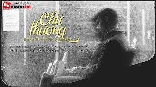 Chữ Thương - Hoàng NC ft. Tổi VN & Nam Sky [ Official Lyric Video ]