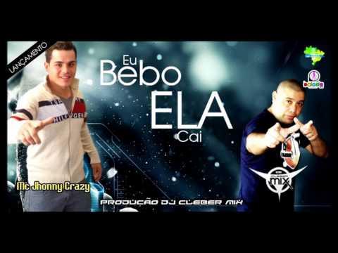 Dj Cleber Mix Feat Mc Jhonny Crazy - Eu Bebo Ela Cai (2013)