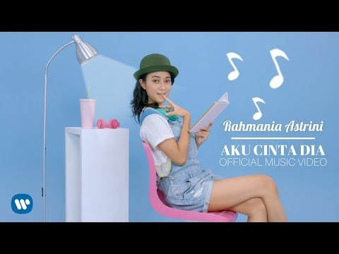 RAHMANIA ASTRINI - AKU CINTA DIA (Official Music Video) 2018