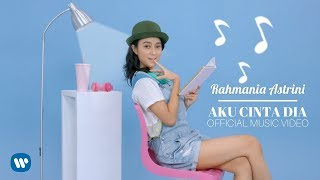 Video RAHMANIA ASTRINI - AKU CINTA DIA (Official Music Video) 2018 download MP3, 3GP, MP4, WEBM, AVI, FLV Agustus 2018
