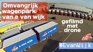 E. van Wijk [Transportbedrijf Giessen gefilmd met drone]