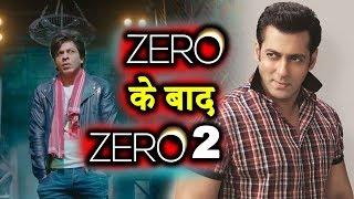 Salman Khan ने किया Shahrukh Khan को Replace   Zero के बाद Zero 2 में होंगे Salman   Anand L Rai