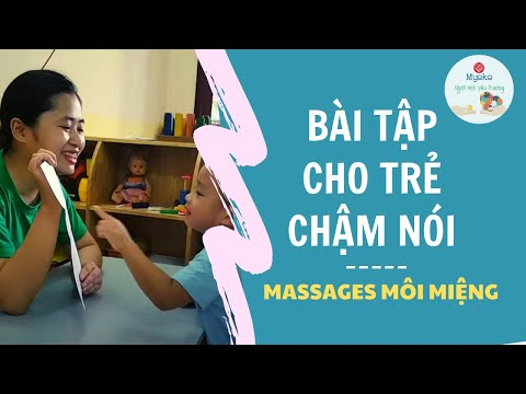 Bài tập cho trẻ chậm nói - Massages môi miệng
