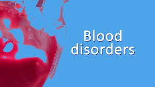 Blood Disorders documentary